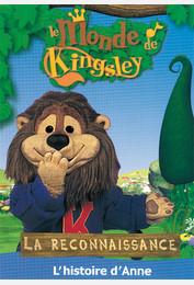 Le monde de Kingsley / La reconnaissance : l'histoire d'Anne