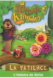 Le monde de Kingsley / La patience : l'histoire de Moïse