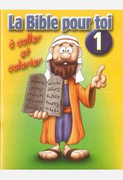 La Bible pour toi / Livret de coloriage - 1 AT : de la création à Ruth