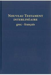Nouveau Testament interlinéaire grec-français