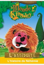 Le monde de Kingsley / L'assiduité : l'histoire de Néhémie