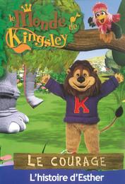 Le monde de Kingsley / Le courage : l'histoire d'Esther