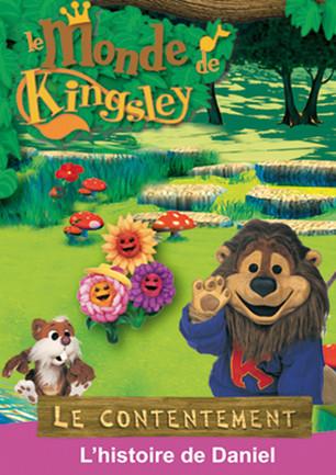 Le monde de Kingsley / Le contentement : l'histoire de Daniel