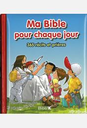 Ma Bible pour chaque jour 365 récits et prières