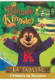 Le monde de Kingsley / La sagesse : l'histoire de Salomon