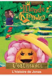 Le monde de Kingsley / L'obéissance : l'histoire de Jonas