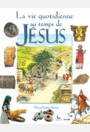 La vie quotidienne au temps de Jésus
