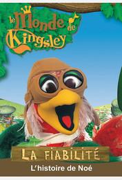 Le monde de Kingsley / La fiabilité : l'histoire de Noé