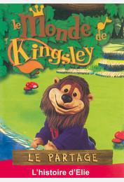 Le monde de Kingsley / Le partage : l'histoire d'Elie