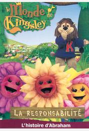 Le monde de Kingsley / La responsabilité : l'histoire d'Abraham
