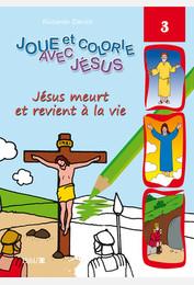 Jésus meurt et revient à la vie