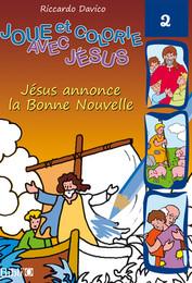 Jésus annonce la Bonne Nouvelle