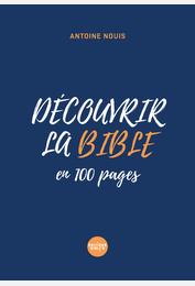 Découvrir la Bible en 100 pages