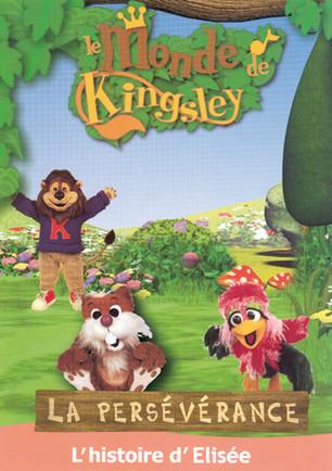Le monde de Kingsley / La persévérance : l'histoire d'Elisée