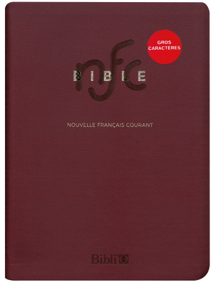La Bible Nouvelle Français courant - Editions gros caractères