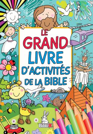 Le grand livre d'activités de la Bible