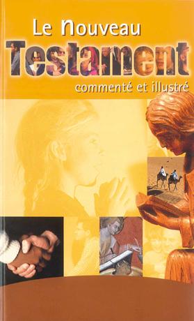 Nouveau Testament commenté et illustré